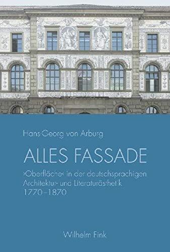 Alles Fassade: Hans G. von Arburg