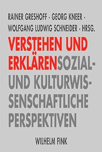 9783770546305: Verstehen und Erklären: Sozial- und kulturwissenschaftliche Perspektiven