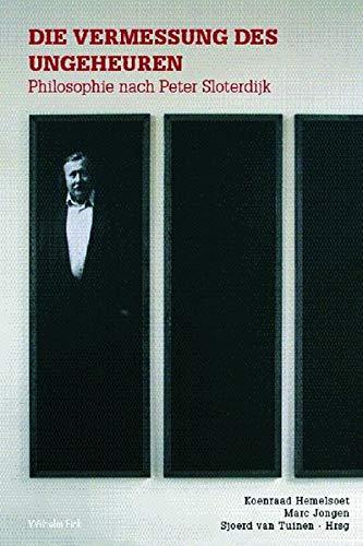 9783770547470: Die Vermessung des Ungeheuren: Philosophie nach Peter Sloterdijk