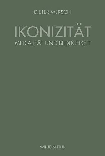 9783770547890: Ikonizität: Medialtität und Bildlichkeit