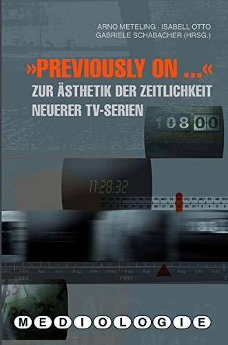 """9783770548354: """"Previously on..."""": Zur Ästhetik der Zeitlichkeit neuerer TV-Serien"""