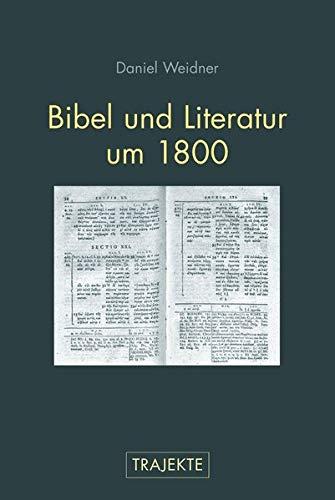 Bibel und Literatur um 1800: Daniel Weidner