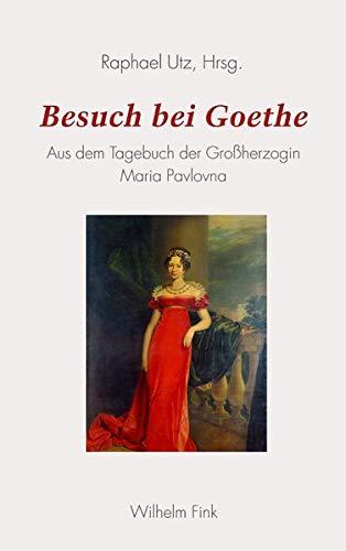 Besuch bei Goethe: Aus dem Tagebuch der