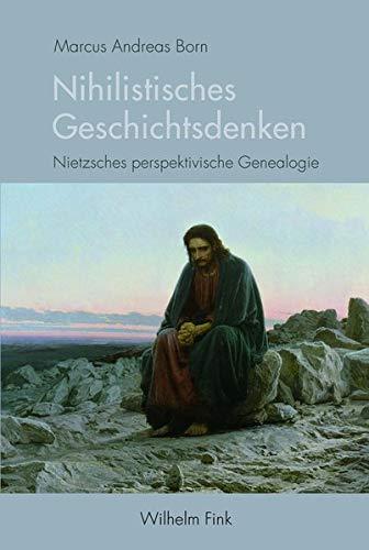 Nihilistisches Geschichtsdenken: Marcus A. Born