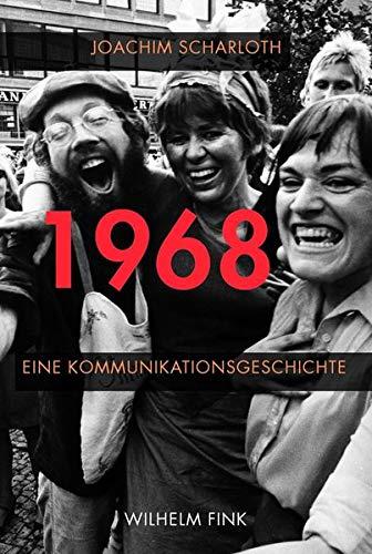 1968 - Eine Kommunikationsgeschichte: Joachim Scharloth