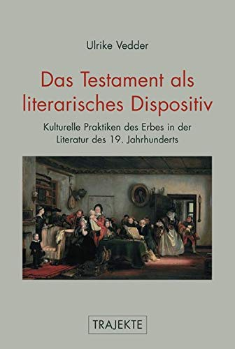 Das Testament als literarisches Dispositiv: Ulrike Vedder