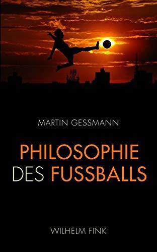 9783770551057: Philosophie des Fußballs: Warum die Holländer den modernsten Fußball spielen, die Engländer im Grunde immer noch Rugby und die Deutschen den Libero erfinden mussten
