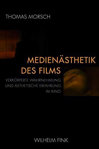 9783770551323: Medienästhetik des Films: Verkörperte Wahrnehmung und ästhetische Erfahrung im Kino