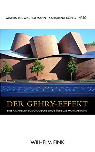 9783770551415: Der Gehry-Effekt: Eine architektursoziologische Studie über das MARTA Herford