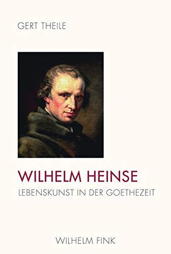 9783770552085: Wilhelm Heinse: Lebenskunst in der Goethezeit