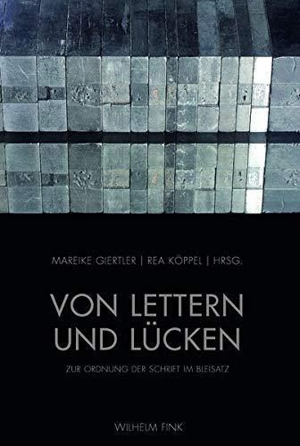 9783770552238: Von Lettern und L�cken: Zur Ordnung der Schrift im Bleisatz
