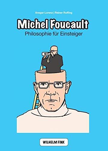 Michel Foucault - Philosophie für Einsteiger: Lorenz Ansgar, Ruffing