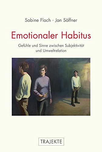 9783770552405: Emotionaler Habitus: Gefühle und Sinne zwischen Subjektivität und Umweltrelation