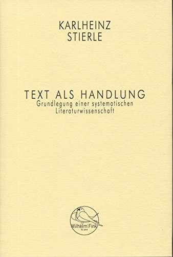9783770552641: Text als Handlung: Grundlegung einer systematischen Literaturwissenschaft