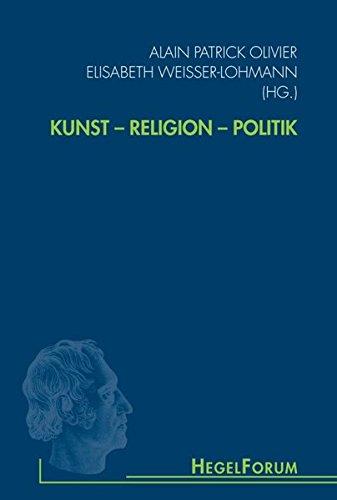 Kunst - Religion - Politik: Alain Patrick Olivier