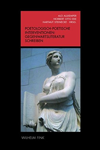 Poetologisch-poetische Interventionen - Gegenwartsliteratur schreiben: Alo Allkemper