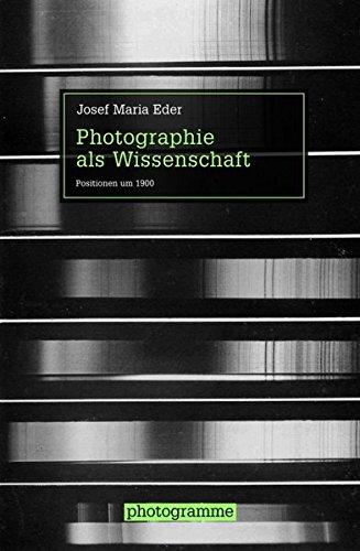 Photographie als Wissenschaft: Josef M. Eder