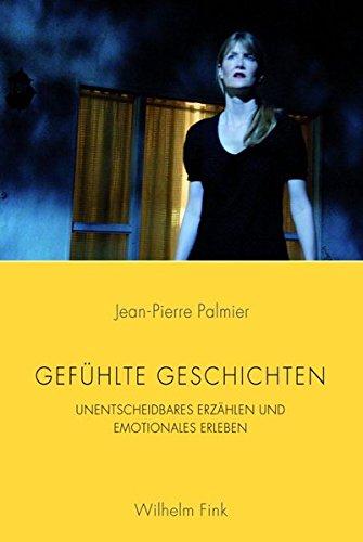 Gefühlte Geschichten: Unentscheidbares Erzählen und emotionales Erleben (Paperback): ...