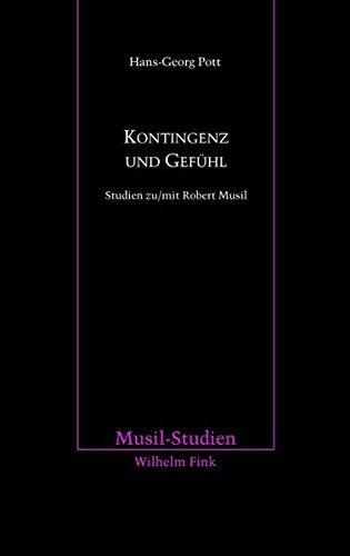 9783770555864: Kontingenz und Gefühl: Studien zu/mit Robert Musil