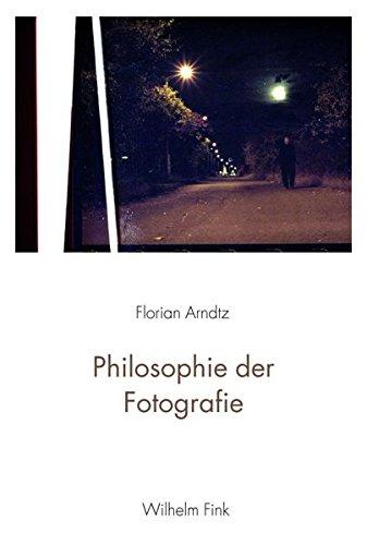 Philosophie der Fotografie - Florian Arndtz