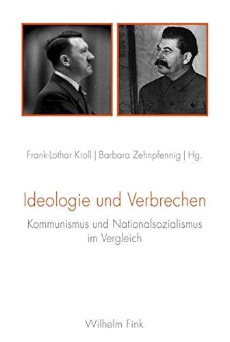Ideologie und Verbrechen: Kommunismus und Nationalsozialismus im Vergleich (Paperback)