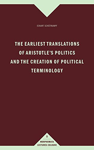 9783770556854: The earliest translations of Aristotle's Politics and the creation of political terminology