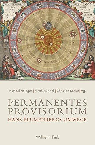 9783770557011: Permanentes Provisorium: Hans Blumenbergs Umwege