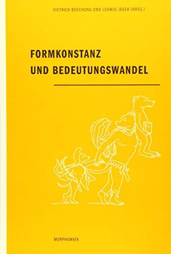 Formkonstanz und Bedeutungswandel: Dietrich Boschung