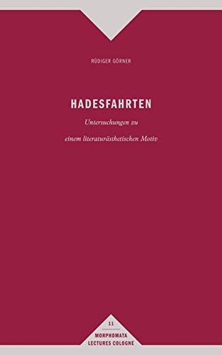 9783770557349: Hadesfahrten: Untersuchungen zu einem literaturästhetischen Motiv