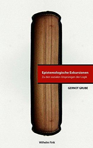 9783770557745: Epistemologische Exkursionen: Zu den sozialen Ursprüngen der Logik