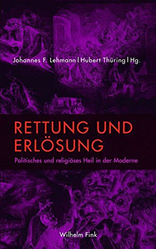 Rettung und Erlösung: Politisches und religiöses Heil in der Moderne (Paperback)