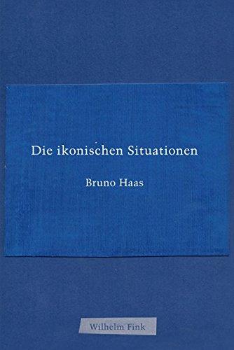Die ikonischen Situationen (Hardback): Bruno Haas