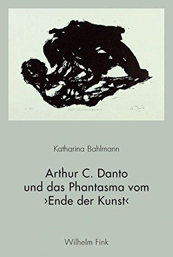 Arthur C. Danto und das Phantasma vom 'Ende der Kunst'