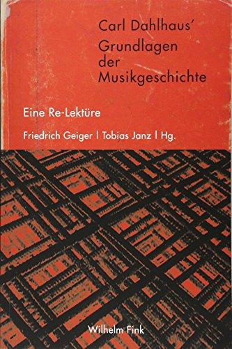 9783770558865: Carl Dahlhaus' Grundlagen der Musikgeschichte: Eine Re-Lektüre