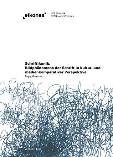 9783770559121: Schriftikonik: Bildphänomene der Schrift in kultur- und medienkomparativer Perspektive