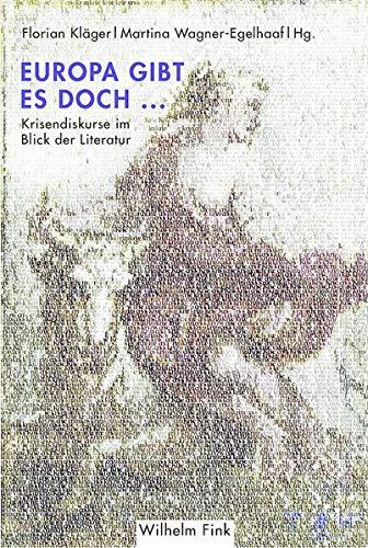 9783770559251: Europa gibt es doch ...: Krisendiskurse im Blick der Literatur
