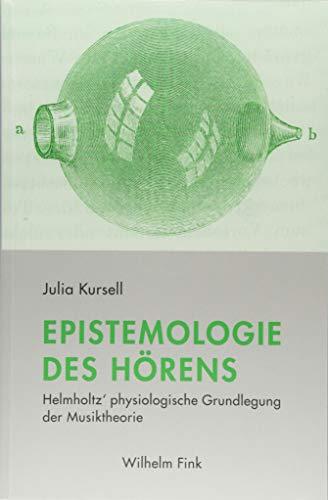9783770559282: Epistemologie des Hörens: Helmholtz' physiologische Grundlegung der Musiktheorie