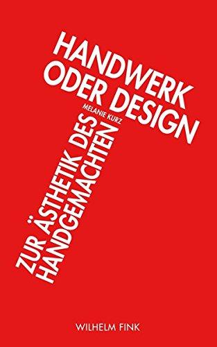 9783770559435: Handwerk oder Design. Zur �sthetik des Handgemachten