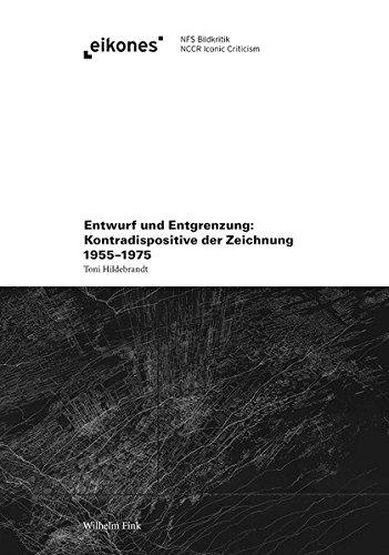 9783770559619: Entwurf und Entgrenzung: Kontradispositive der Zeichnung 1955-1975