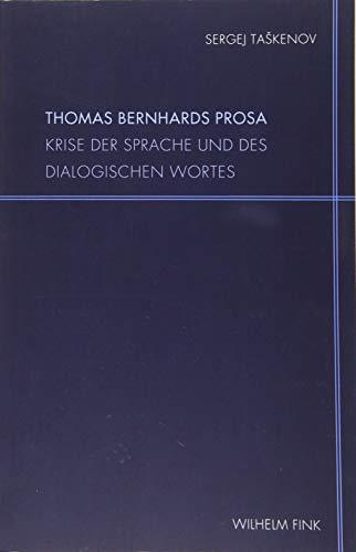 9783770560233: Thomas Bernhards Prosa: Krise der Sprache und des dialogischen Wortes