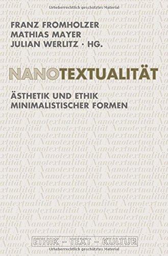 Nanotextualitat: Asthetik und Ethik minimalistischer Formen: Franz Fromholzer, Mathias Mayer, ...