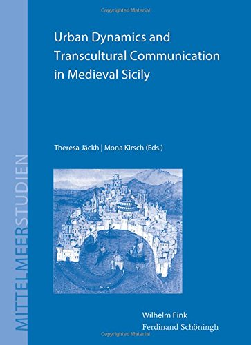 9783770561674: Urban Dynamics and Transcultural Communication in Medieval Sicily