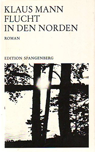 9783770702015: Flucht in den Norden: Roman (Edition Spangenberg)