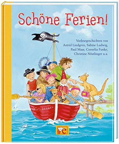 9783770724826: Schöne Ferien!: Vorlesegeschichten von Astrid Lindgren, Sabine Ludwig, Paul Maar, Cornelia Funke, Christine Nöstling