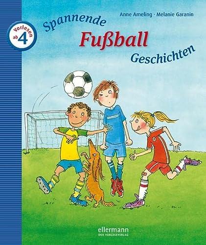 9783770724925: Spannende Fußballgeschichten zum Vorlesen