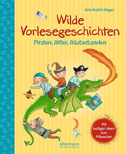 9783770727322: Wilde Vorlesegeschichten - Piraten, Ritter, R�uberbanden