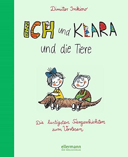 9783770728213: Ich und Klara und die Tiere. Die lustigsten Tiergeschichten zum Vorlesen. (Ab 5 J.).