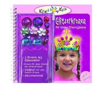 9783770729777: Kikeriki Kids. Glitzerkronen für kleine Prinzessinnen