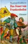 9783770730858: Das Feuer von Frankenhofen. Eine Geschichte aus dem Bauernkrieg 1525