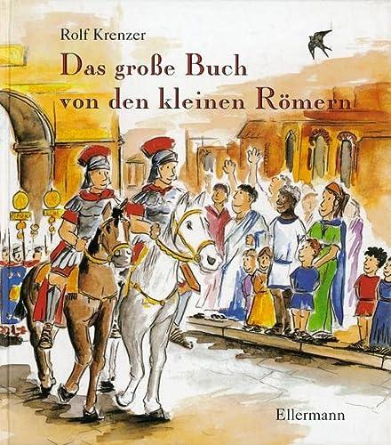 9783770731176: Das grosse Buch von den kleinen Römern: Ab 5 Jahre